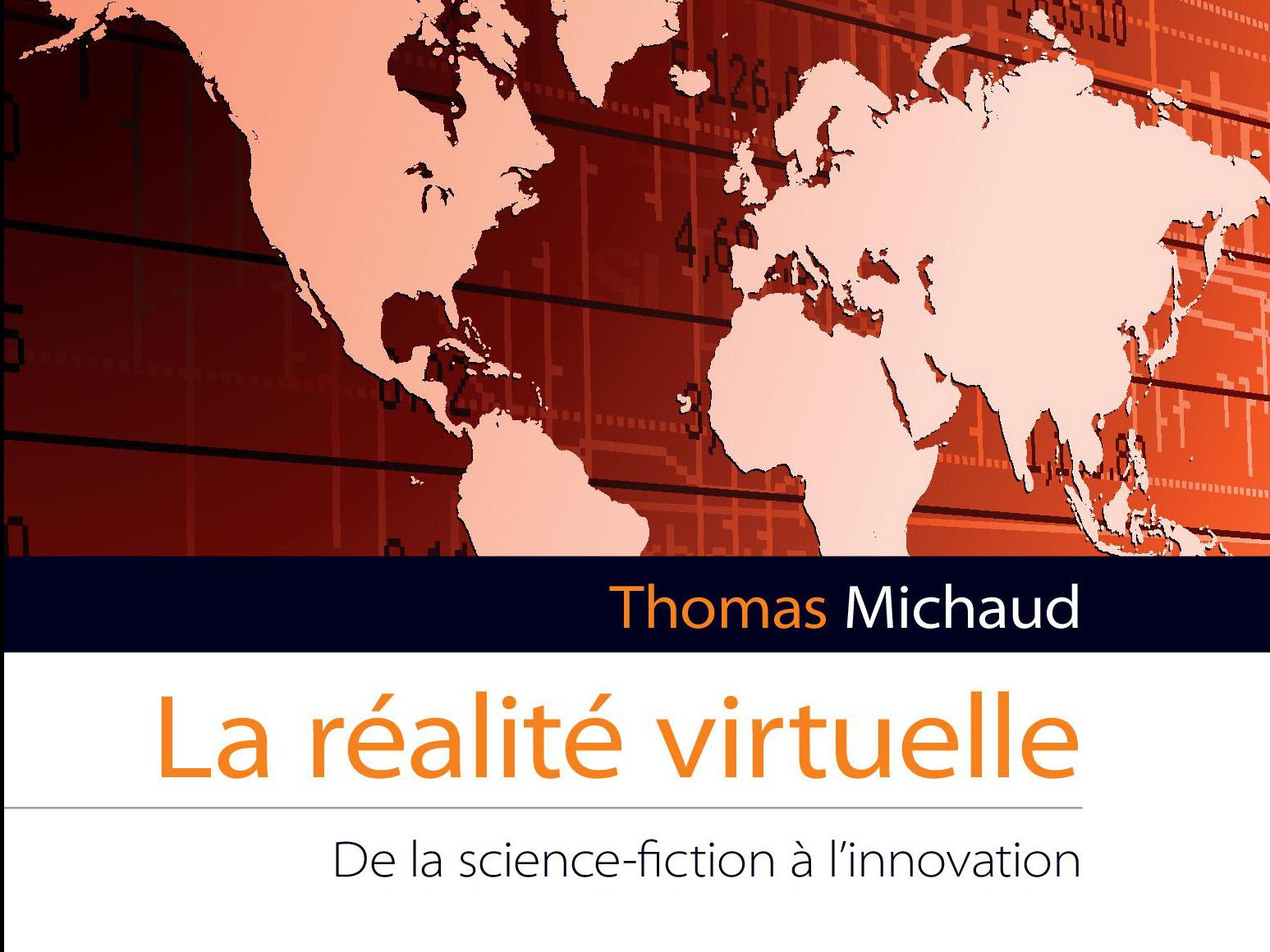 Livre   La réalité virtuelle, de la science-fiction à l'innovation, de Thomas Michaud   L'Harmattan