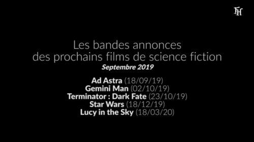 Bandes annonces des prochains films de SF (09/19)